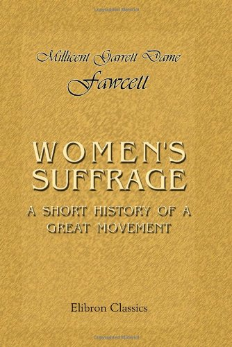 9780543994561: Women's Suffrage: A Short History of a Great Movement