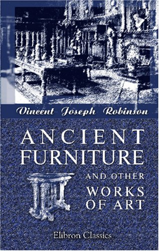 9780543994745: Ancient Furniture and Other Works of Art