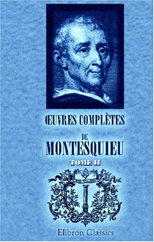 OEuvres complètes de Montesquieu: Édition de Ch. Lahure. Tome 2 (French Edition): ...