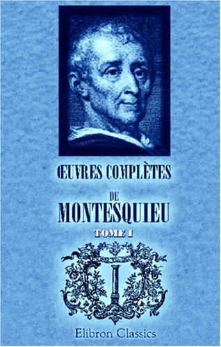 9780543996121: Œuvres complètes de Montesquieu: Édition de Ch. Lahure. Tome 1 (French Edition)