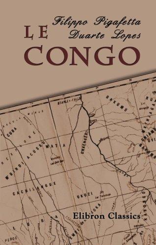 9780543996329: Le Congo: La véridique description du royaume africain... Traduite pour la première fois en français par Léon Cahun sur l'édition latine faite par les frères De Bry (French Edition)
