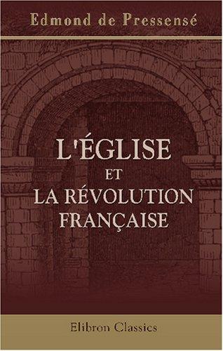 9780543998972: L'�glise et la R�volution fran�aise. Histoire des relations de l'�glise et de l'�tat de 1789 � 1802