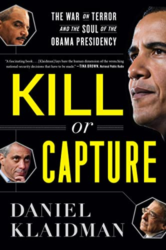 9780544002166: Kill or Capture: The War on Terror and the Soul of the Obama Presidency