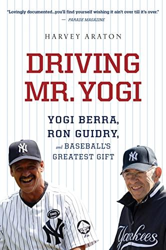 9780544002272: Driving Mr. Yogi: Yogi Berra, Ron Guidry, and Baseball's Greatest Gift