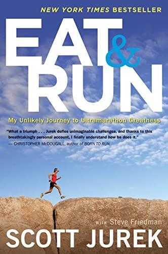 9780544002319: Eat & Run: My Unlikely Journey to Ultramarathon Greatness
