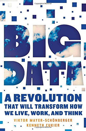 9780544002692: Big Data: A Revolution That Will Transform How We Live, Work, and Think