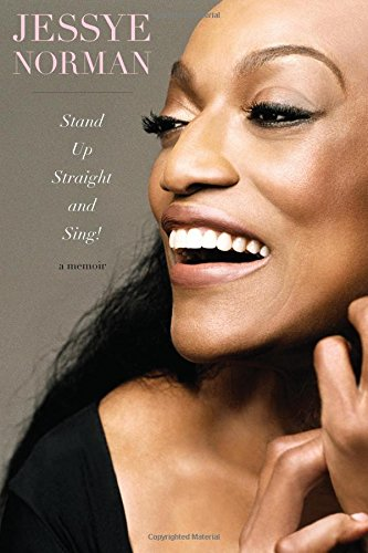Stand Up Straight and Sing!: Jessye Norman