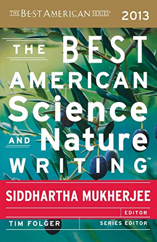 9780544003439: The Best American Science and Nature Writing 2013