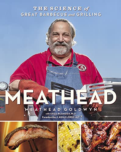 Meathead: The Science of Great Barbecue and Grilling: Blonder, Greg, Goldwyn, Meathead