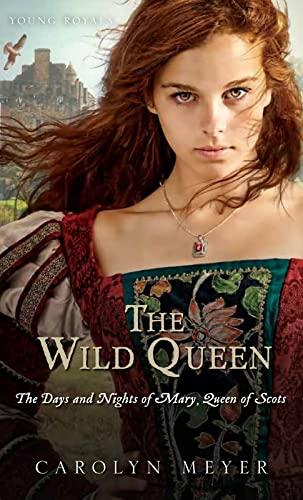 9780544022195: The Wild Queen: The Days and Nights of Mary, Queen of Scots (Young Royals Books (Quality))