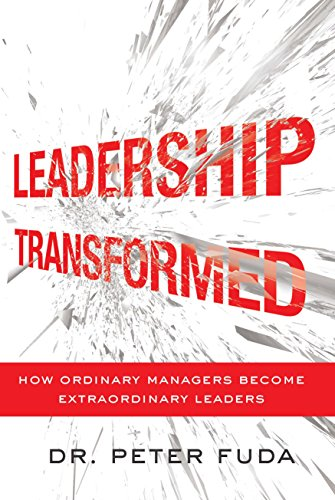 9780544026933: Leadership Transformed: Seven Powerful Tools That Turn Ordinary Managers into Extraordinary Leaders