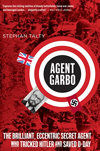 9780544035010: Agent Garbo: The Brilliant, Eccentric Secret Agent Who Tricked Hitler and Saved D-Day