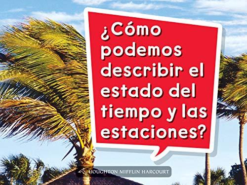9780544074675: Science and Engineering Spanish Leveled Readers: Leveled Reader, Extra Support Grade K Book 007: ¿Cómo podemos describir el estado del tiempo y las estaciones? (Spanish Edition)
