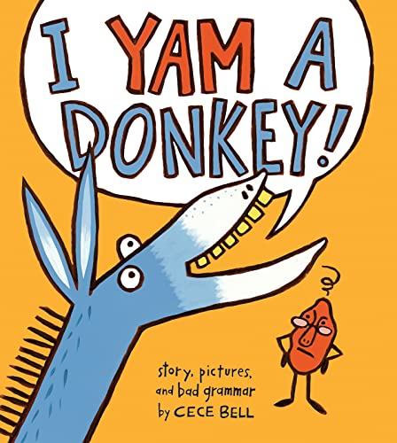 """I Yam a Donkey! (A Yam and Donkey Book) 9780544087200 Even frustrated grammarians will giggle at the who's-on-first routine that begins with a donkey's excited announcement, """"I yam a donkey!"""