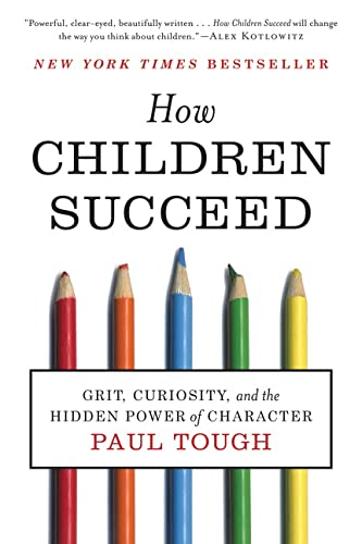 9780544104402: How Children Succeed: Grit, Curiosity, and the Hidden Power of Character