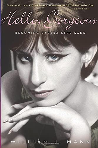 9780544104464: Hello, Gorgeous: Becoming Barbra Streisand