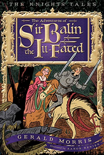 9780544104884: The Adventures of Sir Balin the Ill-Fated (The Knights' Tales Series)