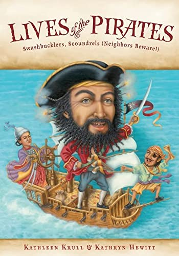9780544104952: Lives of the Pirates: Swashbucklers, Scoundrels (Neighbors Beware!)