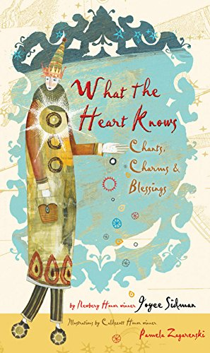 9780544106161: What the Heart Knows: Chants, Charms, and Blessings