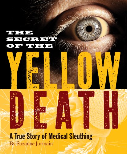 9780544106499: Secret of the Yellow Death: A True Story of Medical Sleuthing