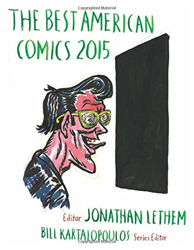 The Best American Comics 2015 (Signed FIrst Edition): Jonathan Lethem (editor); Bill Kartalopoulos ...