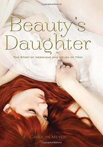 9780544108622: Beauty's Daughter: The Story of Hermione and Helen of Troy