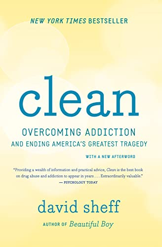 9780544112322: Clean: Overcoming Addiction and Ending America's Greatest Tragedy