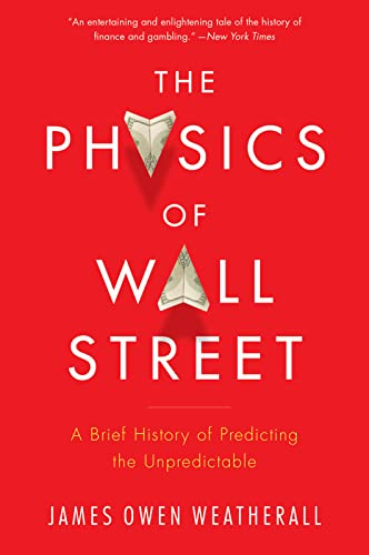 9780544112438: The Physics of Wall Street: A Brief History of Predicting the Unpredictable