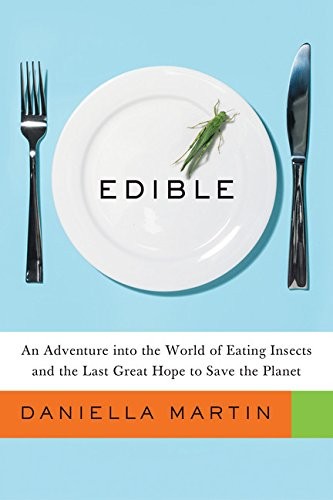 9780544114357: Edible: An Adventure into the World of Eating Insects and the Last Great Hope to Save the Planet