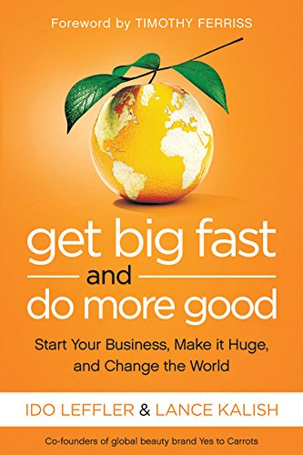 9780544114487: Get Big Fast and Do More Good: Start Your Business, Make It Huge, and Change the World