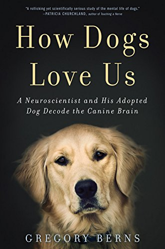 9780544114517: How Dogs Love Us: A Neuroscientist and His Adopted Dog Decode the Canine Brain