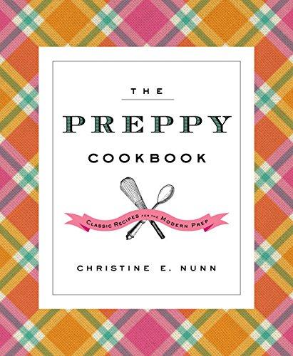 9780544114586: The Preppy Cookbook: Classic Recipes for the Modern Prep