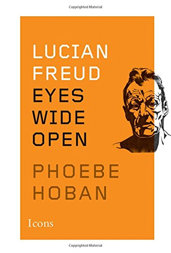 9780544114593: Lucian Freud: Eyes Wide Open (Icons)