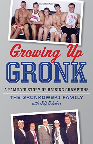 9780544126688: Growing Up Gronk: A Family's Story of Raising Champions