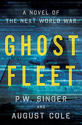 9780544142848: Ghost Fleet: A Novel of the Next World War