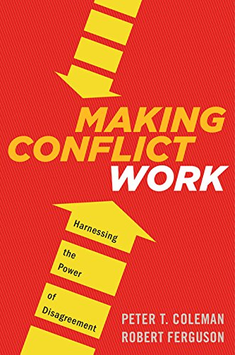 9780544148390: Making Conflict Work: Harnessing the Power of Disagreement