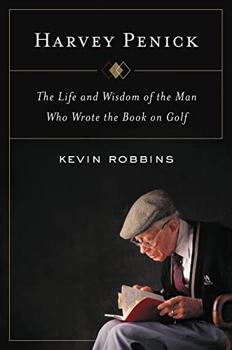 9780544148499: Harvey Penick: The Life and Wisdom of the Man Who Wrote the Book on Golf
