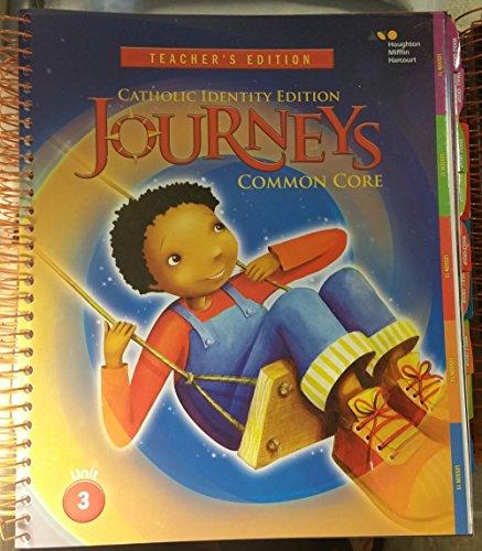9780544160460: Houghton Mifflin Harcourt Journeys: Catholic Diocese Teacher's Edition Volume 3 Grade 2 2014