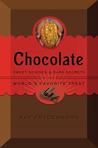 9780544175662: Chocolate: Sweet Science & Dark Secrets of the World's Favorite Treat