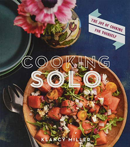 9780544176485: Cooking Solo: The Joy of Cooking for Yourself