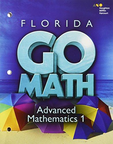 9780544200906: Go Math! Florida: Student Interactive Worktext Advanced Mathematics 1 (Holt Mcdougal Go Math!)