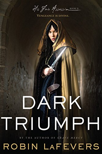 9780544227200: Dark Triumph: His Fair Assassins, Book II (His Fair Assassin Trilogy)