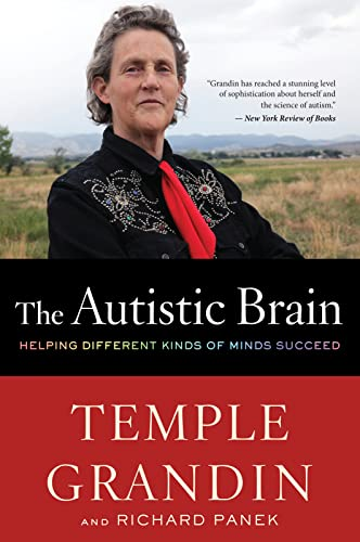 9780544227736: The Autistic Brain: Helping Different Kinds of Minds Succeed