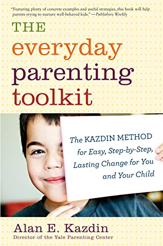 9780544227828: The Everyday Parenting Toolkit: The Kazdin Method for Easy, Step-By-Step, Lasting Change for You and Your Child