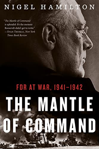9780544227842: The Mantle of Command: FDR at War, 1941–1942