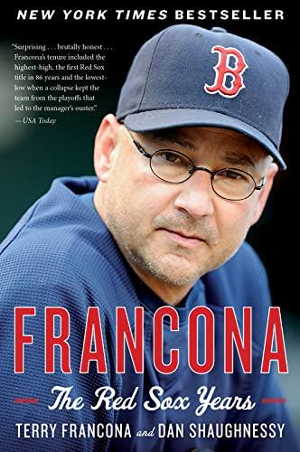 Francona: The Red Sox Years: Francona, Terry; Shaughnessy,