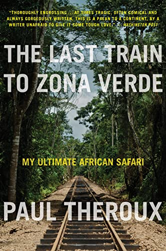 9780544227934: The Last Train to Zona Verde
