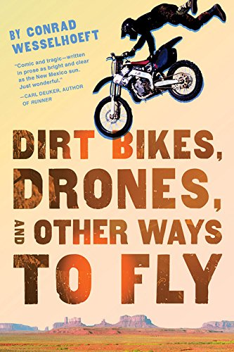 9780544232693: Dirt Bikes, Drones, and Other Ways to Fly