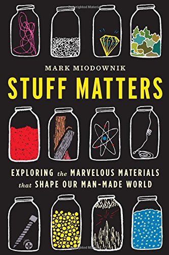 9780544236042: Stuff Matters: Exploring the Marvelous Materials That Shape Our Man-Made World