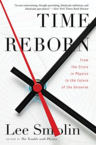 9780544245594: Time Reborn: From the Crisis in Physics to the Future of the Universe